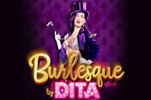 Burlesque by Dita Online Slot